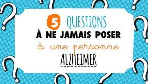 5 questions à ne jamais poser à une personne alzheimer